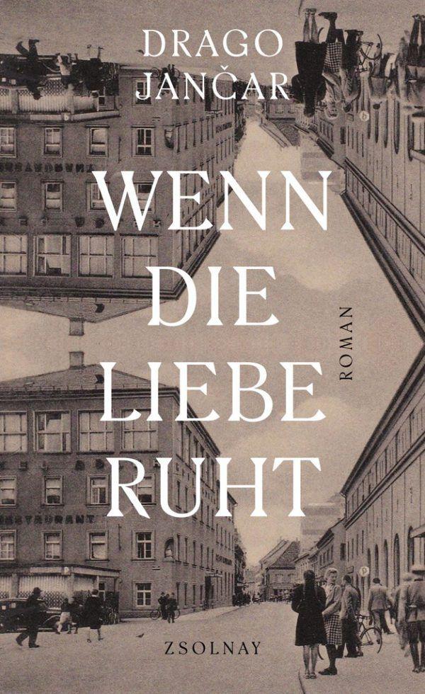 Drago Jancar: Wenn die Liebe ruht. Übersetzung: Daniela Kocmut. Zsolnay-Verlag, 402 Seiten, 25 Euro.
