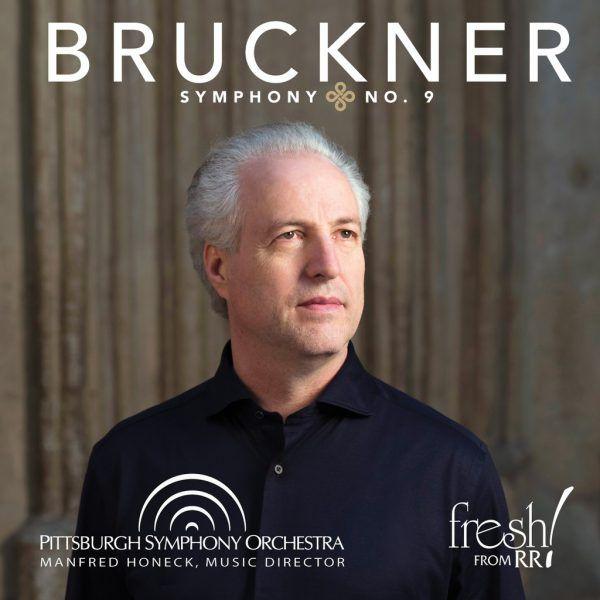 Bruckners Neunte, von Honeck dirigiert.Reference Recordings