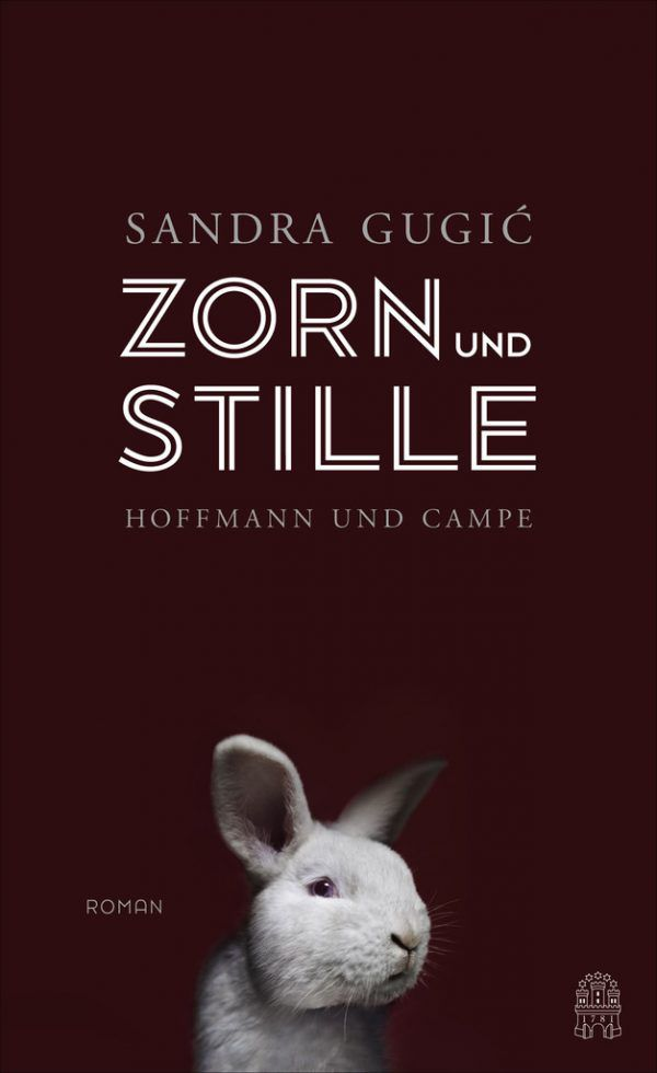 Sandra Gugic. Zorn und Stille. Hoffmann und Campe, 240 Seiten. 24,70 Euro.