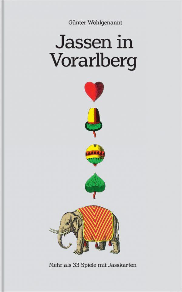 Günter Wohlgenannt. Jassen in Vorarlberg. Mehr als 33 Spiele mit Jasskarten. Eigenverlag, 296 Seiten, 29 Euro.