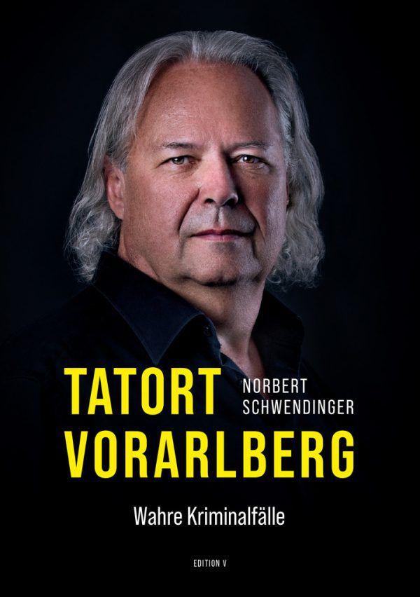 Norbert Schwendinger. Tatort Vorarlberg. Wahre Kriminalfälle. edition v, 216 Seiten, ca. 26 Euro.