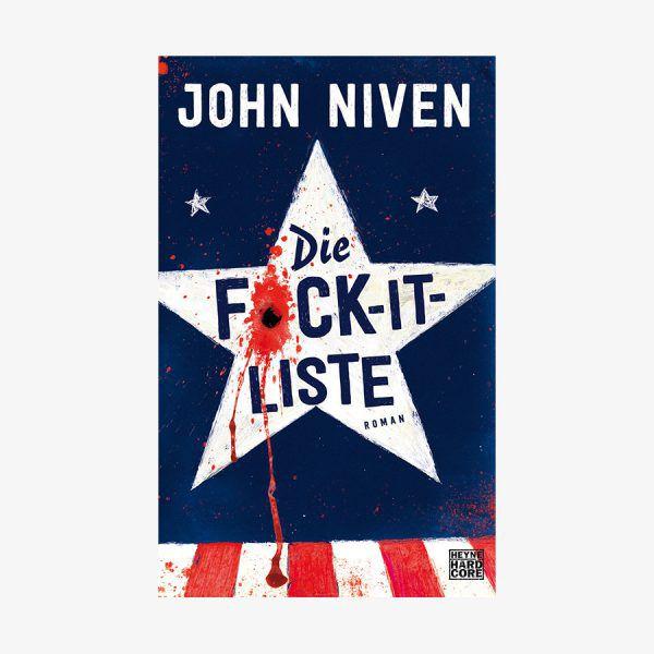 John Niven, Die F*ck-it-Liste. Heyne-Hardcore, 320 Seiten, 20,70 Euro.