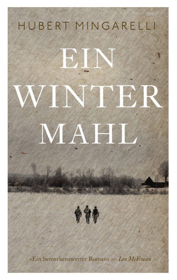Hubert Mingarelli. Ein Wintermahl. Ars vivendi, 142 Seiten. 18,90 Euro.