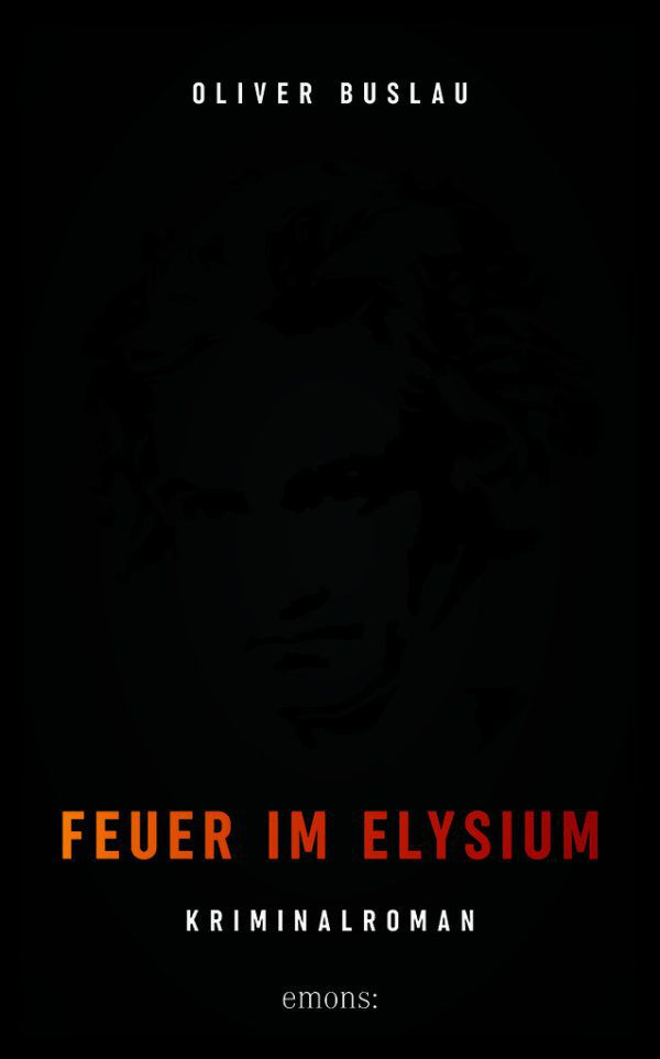 Oliver Buslau. Feuer im Elysium. Emons Verlag, 496 Seiten, 22,70 Euro.