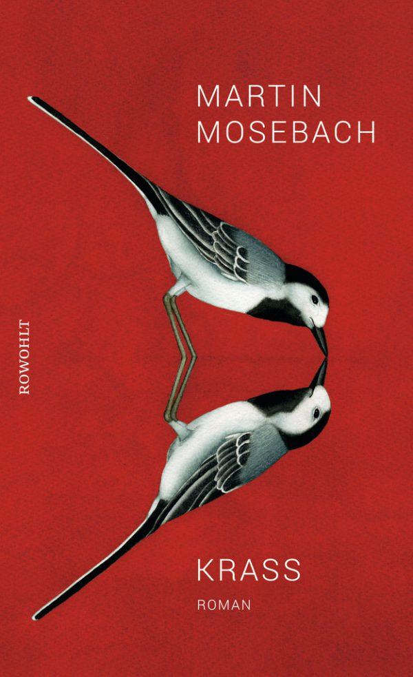 Martin Mosebach. Krass. Rowohlt, 528 Seiten, 25,70 Euro.