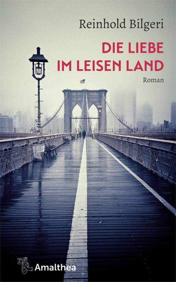 Reinhold Bilgeri. Die Liebe im leisen Land. Amalthea, 176 Seiten, 22 Euro. APA